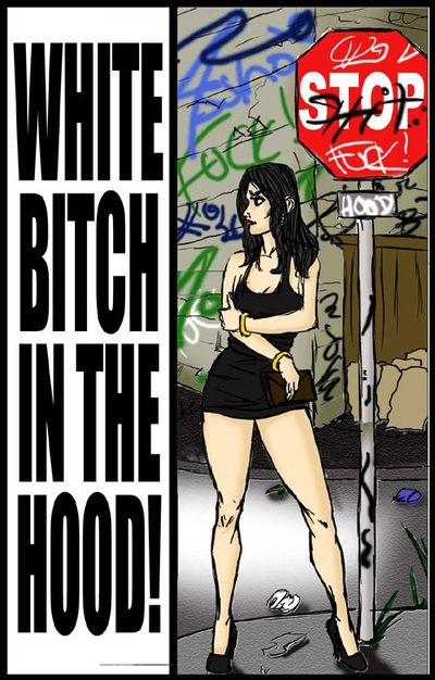 White Bitch In The Hood- illustrated interracial
