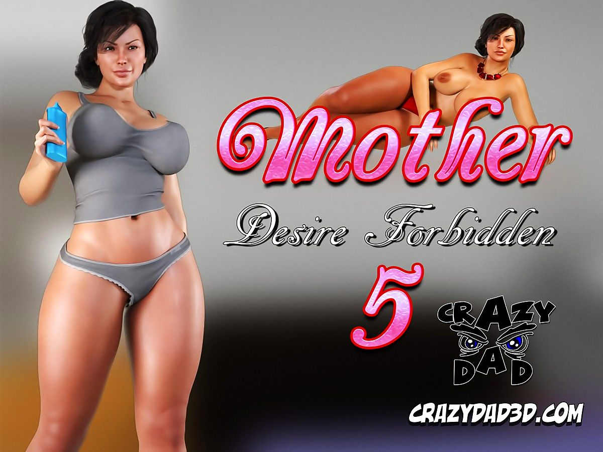 CrazyDad3D- Mother, Focussing Call into disrepute 5